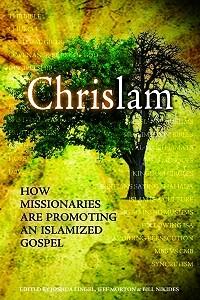 Chrislam: How missionaries promote Islamized Gospel