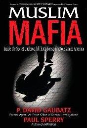 Muslim Mafia: Inside the Secret Underworld that's Conspiring to Islamize America